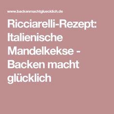 Ricciarelli-Rezept: Italienische Mandelkekse - Backen macht glücklich