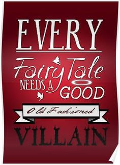 Every Fairytale Needs A Good, Old Fashioned, Villain.  Posters