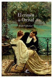 Los libros de Dánae: El crimen de Orcival.- Émile Gaboriau
