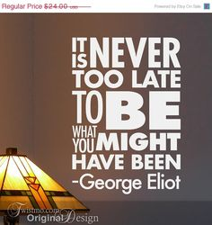 Vinyl Wall Decal: Subway Art Sign, It Is Never Too Late To Be What You Might Have Been, Inspirational Quote for $21.60 at etsy.com