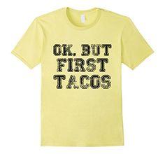 Men's Ok, But first tacos T-shirt Funny Tee 3XL Lemon Coo... https://www.amazon.com/dp/B0713TYK2L/ref=cm_sw_r_pi_dp_x_c0GbzbFS4KWNS