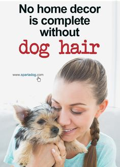 No home decor is complete without dog hair #spartadog #dogs #quotes