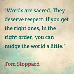 Tom Stoppard - nudge the world a little....