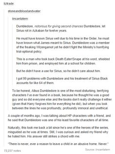 Thank you people for putting into words why I hate Dumbledore.