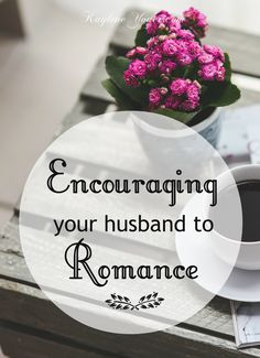 A simple game plan for when your husband isn't super romantic!