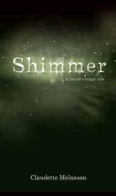 Shimmer, by                                     Author Claudette Melanson