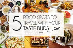 TOP 5 FOOD SPOTS TO TRAVEL WITH YOUR TASTE BUDS