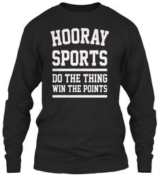Hooray Sports Do The Thing Win The Points Black T-Shirt Tay Dài Front