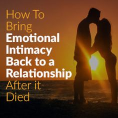 To bring back emotional intimacy to a relationship after it died, ask yourself what your and your partner's definition of love. Then follow these steps.