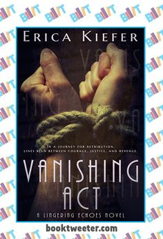"See the Tweet Splash for ""Vanishing Act: A Linger Echoes Novel"" by Erica Kiefer on BookTweeter #bktwtr"