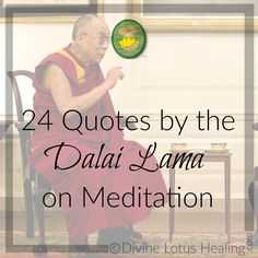 24 Quotes by the Dalai Lama on Meditation   Self   	We shouldn't think that self is something that is originally there and then eliminated in meditation; in fact, it is something that never existed in the first place.  Mindfulness