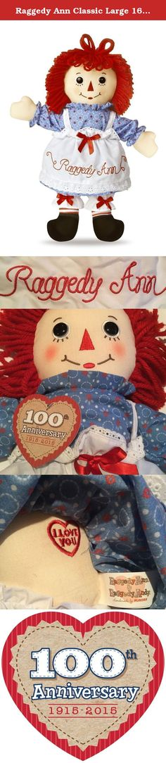 "Raggedy Ann Classic Large 16"" Doll by Aurora with 100th Anniversary 1915-2015 Hang Tag. Classic 16"" Large Raggedy Ann Doll by Aurora World, includes ""100th Anniversary 1915-2016"" paper hangtag. Doll has ""Raggedy Ann"" is embroidered on her apron and a ""I Love You"" heart embroidered on her body. Clothes are not intended to be removed. Her pantaloons are accented by two red bows. Face is embroidered with button eyes. This lovely Raggedy Ann doll has been excluively designed by Aurora World..."