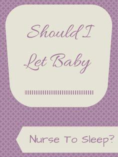 Should I Let Baby Nurse To Sleep?  BreastfeedingPlace.com #breastfeeding #advice