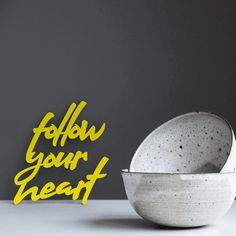 """Der 3D Schriftzug """"follow your heart"""" – ein ganz individuelles Geschenk für einen besonderen Menschen in Deinem Leben, ein persönliches Dekorationsstatement oder einfach ein schöner Spruch. Follow Your Heart, Mindfulness Quotes, Motivation, Montage, Wooden Signs, Sideboard, Decorative Items, Unique Gifts, Colours"""