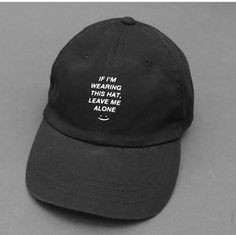 If I'm Wearing this Hat Leave Me Alone Grunge Aesthetic Hat Dope Hats, Brooklyn Nine Nine, Dad Caps, Bad Hair Day, Facon, Barbara Palvin, Baseball Hats, At Least, My Style