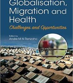 Globalisation Migration And Health:Challenges And Opportunities PDF
