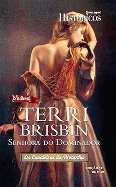 Terri Brisbin - Senhora do Dominador - Harlequin Literary Quotes, Book Journal, Romance Books, Novels, Ebooks, Words, Book Covers, Magazines, Historical Romance Books
