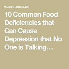 10 Common Food Deficiencies that Can Cause Depression that No One is Talking…