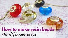How to make beads with resin