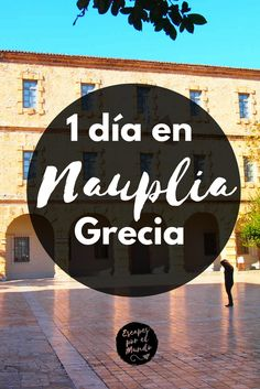 1 dia en Nauplia. Peloponeso Grecia #travel #destination #travelblog