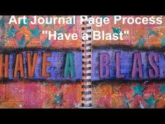 Art Journal Page-Have a Blast