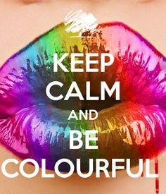 'KEEP CALM AND BE COLOURFUL ' Poster