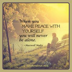 Peace be with you. Visit us at: www.GratitudeHabitat.com #peace #Maxwell-Maltz