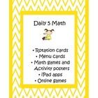 This packet includes Daily 5 Math Menu Cards, Rotation Cards, a sample I-chart, 20 games and activities including technology game sites and i-pad a...