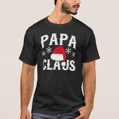 Papa Claus | T-Shirt - Xmas ChristmasEve Christmas Eve Christmas merry xmas family kids gifts holidays Santa