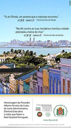 Peça feita como opção para o aniversário de Recife e Olinda.  Cliente: Real Hospital Português