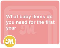 What baby items do you need for the first year