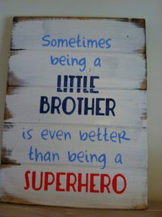 Sometimes being a Little Brother is even better than being a Superhero