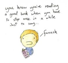 You know you're reading a good book when... (artist unknown)