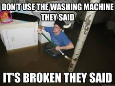 Don't wait until your house turns into a swimming pool. We can fix your washer! Give us a call at (954) 228-1127