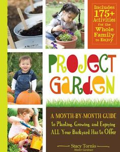 Project Garden by Stacy Tornio - Gardening with Kids tips and activities