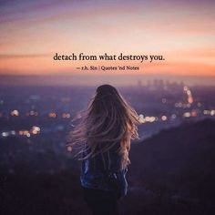 detach from what destroys you.  r.h. Sin via (http://ift.tt/2r4dGQu)