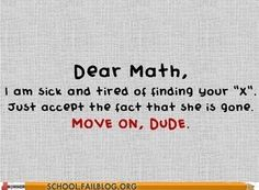 I think I find these funny because I hate math. Funny Math Quotes, Math Jokes, Math Humor, Me Quotes, Motivational Quotes, Nerd Humor, Math Cartoons, Algebra Humor, Humor Quotes