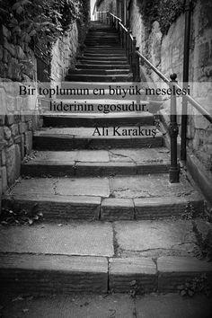 'Bir toplumun en büyük meselesi liderin egosudur.' Ali Karakuş #lider #ego #sevgi #ask #love #kisiselgelisim #egitim #danismanlik