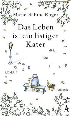 Marie-Sabine Roger - Das Leben ist ein listiger Kater {Buchrezension}  Cover © Atlantik Verlag  Rezension: http://www.buechernische-blog.de/marie-sabine-roger-das-leben-ist-ein-listiger-kater-buchrezension/