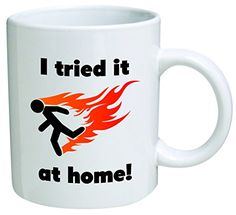 Funny I Tried It At Home Engineer 11 OZ Coffee Mug  Funny Inspirational and sarcasm  By A Mug To Keep TM ** Read more reviews of the product by visiting the link on the image.