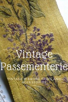Vintage Passementerie Vintage Ribbons and Trims Ribbon Embroidery Tutorial, Silk Ribbon Embroidery, Hand Embroidery, Fabric Crafts, Sewing Crafts, Sewing Projects, Passementerie, Ribbon Art, Vintage Crafts