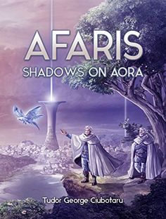 Afaris: Shadows on Aora by Tudor George Ciubotaru https://smile.amazon.com/dp/B072HNKSGP/ref=cm_sw_r_pi_dp_x_qAfezbHRSDWVA