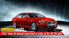 2017 Audi A4 diesel launched in India at Rs 40 20 lakh