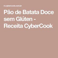 Pão de Batata Doce sem Glúten - Receita CyberCook