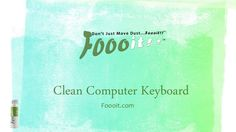 Learn how to Clean Computer Keyboard with the help of Foooit. It cleans not only dust but also the whole dust particles. For More Information: http://www.foooit.com info@foooit.com 91-9717912888