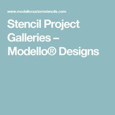 Stencil Project Galleries – Modello® Designs