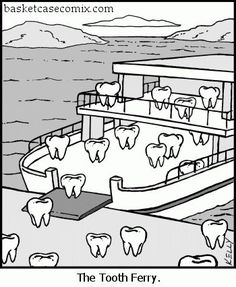 Tooth ferry.  Please join us at Grammar Rant to improve standards in British English: https://www.facebook.com/pages/Grammar-Rant/713206725392648?ref=tn_tnmn