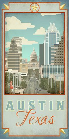 Poster for Austin, Texas. This is the view from South Congress Avenue. One of our favorite drives in Austin. Sandra Brown, Austin Texas, Texas Forever, Cities, Texas Homes, Texas Travel, Wisconsin, Michigan, Vintage Travel Posters
