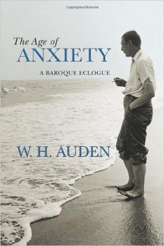 The Age of Anxiety: A Baroque Eclogue (W.H. Auden: Critical Editions): W. H. Auden, Alan Jacobs: 9780691138152: Amazon.com: Books