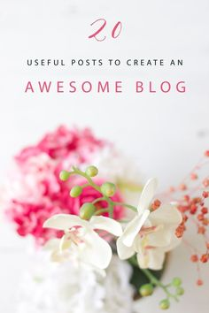 20 Useful Posts and free unlimited resources to Create An Awesome Blog | Tips on content, photography , design and business